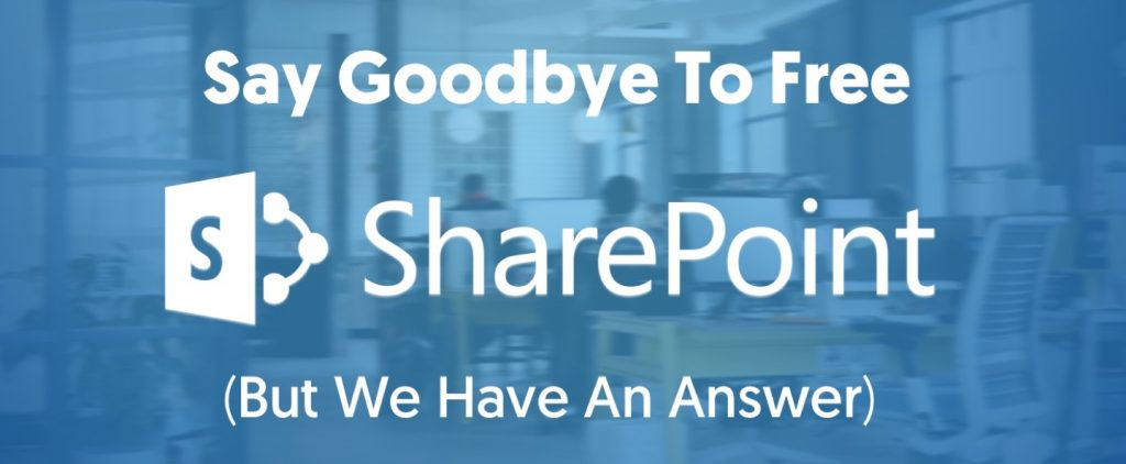 Say Goodbye to Free SharePoint 2